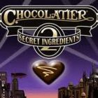 Chocolatier 2 Secret Ingredients : Make Your Business as Sweet as Chocolate