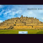 The Expedition – Borobudur