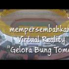 Simulasi Realitas Virtual Stadion Bung Tomo Surabaya