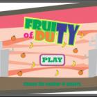 FRUITY of DUTY